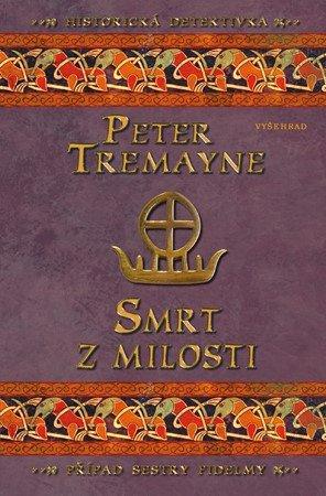 Peter Tremayne: Smrt z milosti