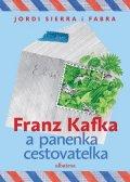 Jordi Sierra i Fabra: Franz Kafka a panenka cestovatelka