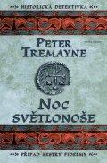 Peter Tremayne: Noc světlonoše