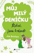 Jim Benton: Můj milý deníčku – Řekni, jsem krásná?