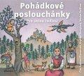 František Bartoš, Karel Jaromír Erben, Adolf Wenig, Božena N: Pohádkové Poslouchánky  (audiokniha pro děti)