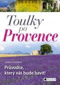 Jaroslava Dvořáková: Toulky po Provence – Průvodce, který vás bude bavit!