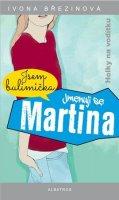 Ivona Březinová: Jmenuji se Martina