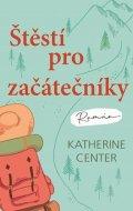 Katherine Center: Štěstí pro začátečníky