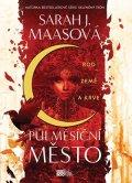 Sarah J. Maasová: Půlměsíční město: Rod země a krve