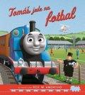 kolektiv: Tomáš a jeho přátelé - Tomáš jede na fotbal
