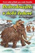 Mary PopeOsborne: Dobrodružství v době ledové