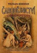 Wolfgang Behringer: Čarodějnictví: globální historie