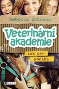 Rebecca Johnson: Veterinární akademie – Lék pro poníka