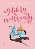 Anne-Sophie Jouhanneau: Polibky a croissanty