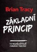 Brian Tracy: Základní princip