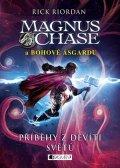 Rick Riordan: Magnus Chase a bohové Ásgardu – Příběhy z devíti světů