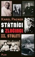 Karel Pacner: Státníci a zločinci XX. století