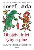 Zuzana Kovaříková, Pavel Žiška: Ladovy veselé učebnice (4) - Obojživelníci, ryby a plazi