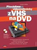 Vladislav Janeček: Převádíme videonahrávky z VHS na DVD