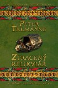 Peter Tremayne: Ztracený relikviář