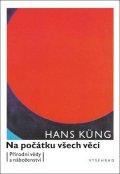 Hans Küng: Na počátku všech věcí
