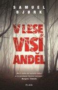 Samuel Bjork: V lese visí anděl