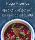 Michal Hugo Hromas: Sedm způsobů jak se radovat z jídla
