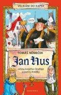 Tomáš Němeček: Jan Hus očima krejčího Ondřeje a panny Anežky