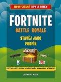 Jason R. Rich: Fortnite Battle Royale: Stavěj jako profík!
