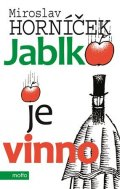Miroslav Horníček: Jablko je vinno