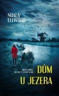Nuala Ellwood: Dům u jezera