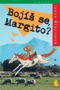 Ivona Březinová: Bojíš se, Margito?
