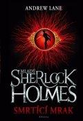 Andrew Lane: Mladý Sherlock Holmes - Smrtící mrak