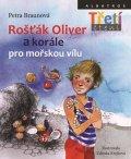 Petra Braunová: Rošťák Oliver a korále pro mořskou vílu