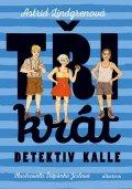 Astrid Lindgrenová: Třikrát detektiv Kalle