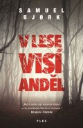Samuel Bjork: V lese visí anděl (brož.)