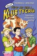 Thomas Brezina: Klub Tygrů (velký) – Tajemství tříbarevné kočky