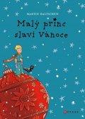 Martin Baltscheit: Malý princ slaví Vánoce