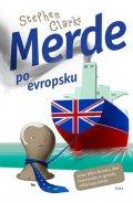 Stephen Clarke: Merde po evropsku (brož.)