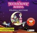 Sandra Vebrová: Ducháčkovic rodina aneb Strašidla mezi námi (audiokniha pro děti)