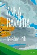 Anna Gavalda: Báječný únik