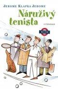 Jerome Klapka Jerome: Náruživý tenista