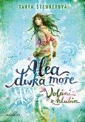 Tanya Stewnerová: Alea - dívka moře: Volání z hlubin