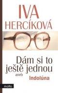 Iva Hercíková: Dám si to ještě jednou