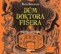 Petra Braunová: Dům doktora Fišera (audiokniha pro děti)