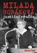Miroslav Ivanov: Milada Horáková: justiční vražda