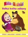 O. Kuzovkov: Máša a medvěd - Velká kniha zábavy - Příběhy, omalovánky, hádanky,pexeso