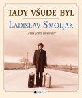 ŽKV: Tady všude byl... Ladislav Smoljak