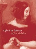 Alfred de Musset: Mým láskám