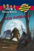 Thomas Brezina: V lese vlkodlaků