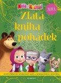 kolektiv: Máša a medvěd - Nová zlatá kniha pohádek