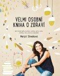 Margit Slimáková: Velmi osobní kniha o zdraví