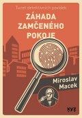 Miroslav Macek: Záhada zamčeného pokoje