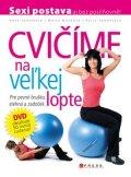 Karla Tománková, Marta Muchová, Hana Janošková: Cvičíme na veľkej lopte